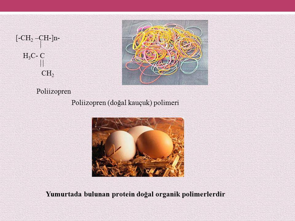 [-CH2 –CH-]n- H3C- C. CH2. Poliizopren. Poliizopren (doğal kauçuk) polimeri.
